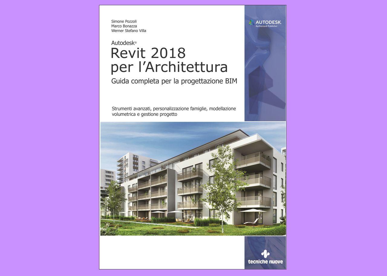 Autodesk revit 2018 per l architettura gt il giornale for Giornale architettura